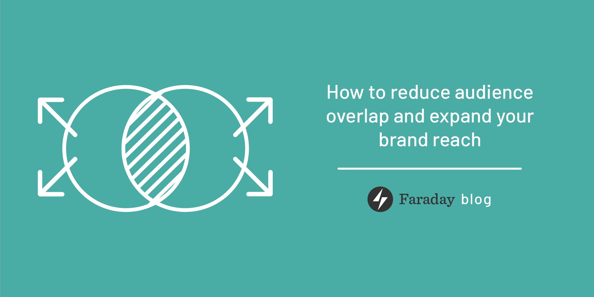 How to reduce audience overlap and expand your brand reach