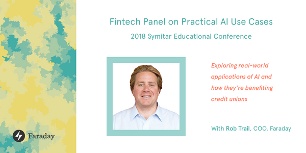 Faraday COO joins the Fintech Panel on Practical AI Use Cases at the 2018 Symitar Educational Conference