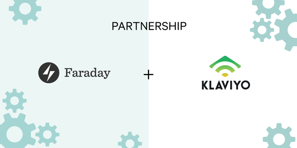 Klaviyo partners with Faraday to power predictions and personalize marketing