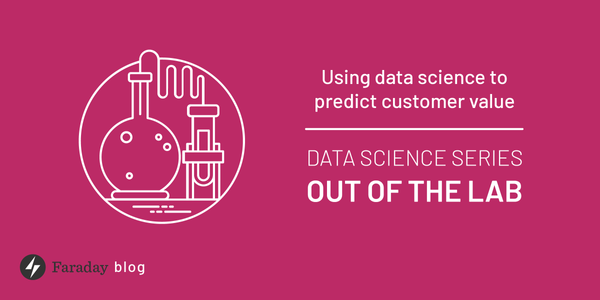 Using data science to predict customer value