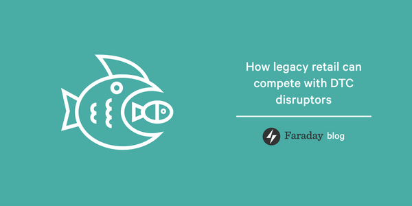 How legacy retail can compete with DTC disruptors
