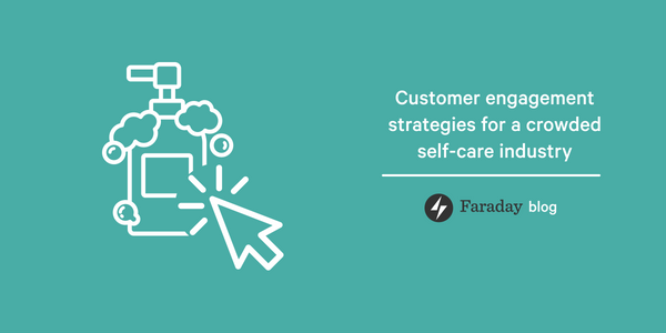 Customer engagement strategies for a crowded self-care industry